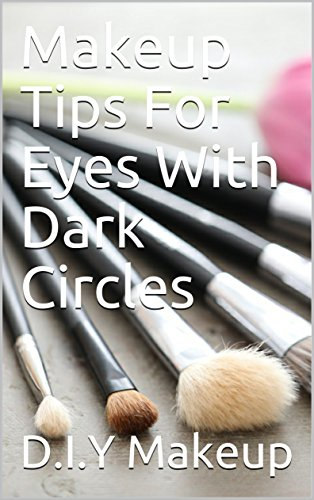 Makeup Tips For Eyes With Dark Circles