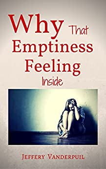 Why That Emptiness Feeling Inside by [Vanderpuil, Jeffery]