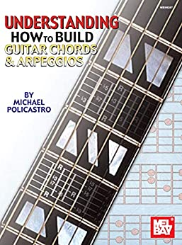 understanding how to build guitar chords and arpeggios kindle edition by michael policastro. Black Bedroom Furniture Sets. Home Design Ideas