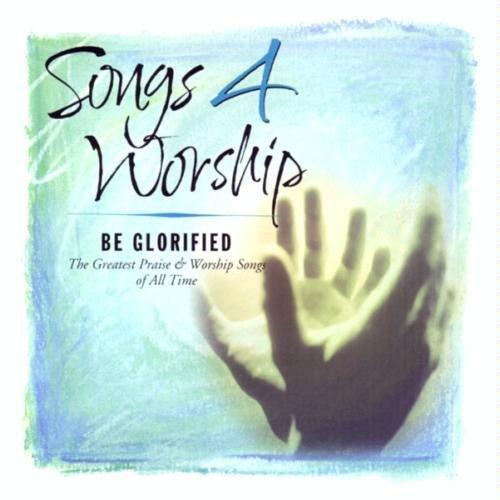 Integrity Music Worship - Songs 4 Worship: Be Glorified