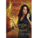 Magic Betrayed (The Elustria Chronicles: Magic Born Book 3)