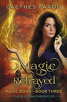 Magic Betrayed Elustria Chronicles Born ebook product image