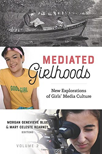Mediated Girlhoods: New Explorations of Girls' Media Culture, Volume 2 (Mediated Youth)