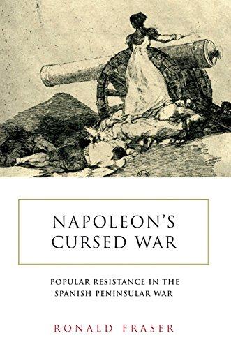 Napoleon's Cursed War: Popular Resistance in the Spanish Peninsular War, 1808-1814