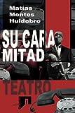 img - for Su cara mitad: Teatro (Spanish Edition) book / textbook / text book