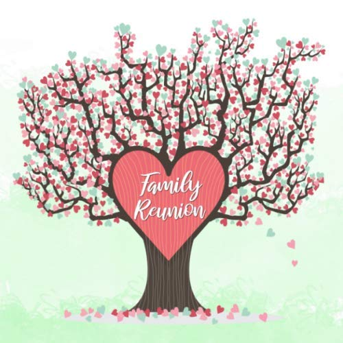 Family Reunion: Heart Tree Guest Book - Mint Green Red & Pink Keepsake Sign In Memory Guestbook for Family Gathering or Get Together with Space for ... for Email, Name and Address - Square Size