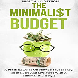 The minimalist budget a practical guide on for Minimalist living money