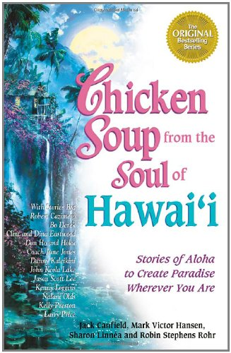 Chicken Soup from the Soul of Hawai'i: Stories of Aloha to Create Paradise Wherever You - Valley Paradise Women's Care