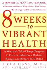 8 Weeks to Vibrant Health Paperback