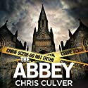 The Abbey: Detective Ash Rashid, Book 1 Audiobook by Chris Culver Narrated by John Chancer