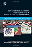 img - for Seismic Exploration of Hydrocarbons in Heterogeneous Reservoirs: New Theories, Methods and Applications book / textbook / text book