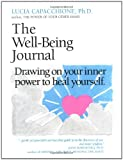 img - for The Well-Being Journal: Drawing Upon Your Inner Power to Heal Yourself book / textbook / text book