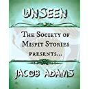 The Society of Misfit Stories Presents: Unseen