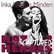 Captured (Hot Heroes 3) | Inka Loreen Minden