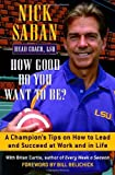 How Good Do You Want to Be?, Brian Curtis Mand and Nick Saban, 0345478010
