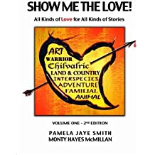 Show Me the Love!: All Kinds of Love for All Kinds of Stories (Volume 1)