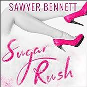 Sugar Rush: Sugar Bowl Series, Book 2 | Sawyer Bennett