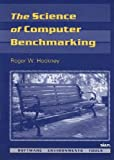 The Science of Computer Benchmarking (Software, Environments, Tools)