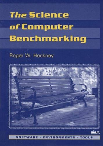 The Science of Computer Benchmarking (Software, Environments, Tools) by Brand: Soc for Industrial n Applied Math