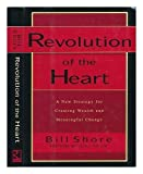 img - for Revolution of the Heart by Bill Shore (1995-10-17) book / textbook / text book