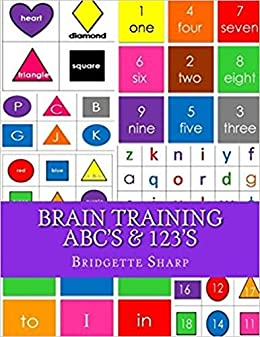 Brain Training ABCs 123s A Whole Approach To Kindergarten Readiness By Sharp