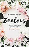Zealous: Ready for Good Works as a Wife and Mom