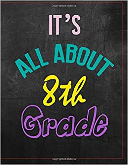 Its All About 8th Grade Wide Ruled Composition Notebook Journal