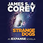 Strange Dogs: An Expanse Novella | James S. A. Corey