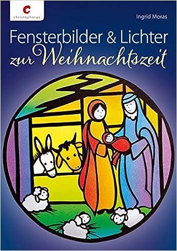 Fensterbilder Lichter Zur Weihnachtszeit Amazonde Ingrid Moras
