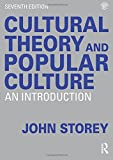 Cultural Theory and Popular Culture 7th Edition