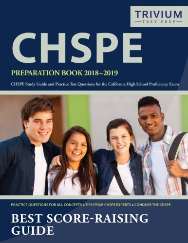 CHSPE Preparation Book 2018-2019: CHSPE Study Guide and Practice Test Questions for the California High School Proficiency Exam