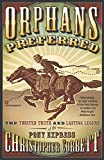 img - for Orphans Preferred: The Twisted Truth and Lasting Legend of the Pony Express book / textbook / text book