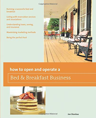 How to Open and Operate a Bed & Breakfast, Ninth Edition (Home-Based Business Series) (Opening A Bed And Breakfast Business Plan)