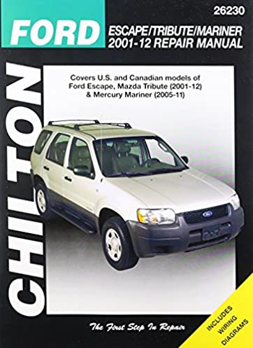 chilton total car care ford escape tribute mariner 2001 2012 repair rh amazon com 2008 ford escape parts manual 2008 ford escape repair manual download