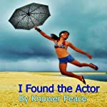 I Found the Actor | Knower Peace