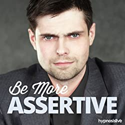 Be More Assertive - Hypnosis