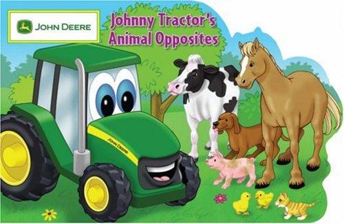 Johnny Farm Tractors Fun (Johnny Tractor' s Animal Opposites (John Deere))