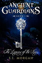 Ancient Guardians: The Legacy of the Key (Ancient Guardian Series, Book 1) (Volume 1) by S. L. Morgan (2012-12-21)