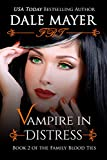 Vampire in Distress (Family Blood Ties Book 2)