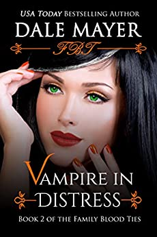 Vampire in Distress (Family Blood Ties Book 2) by [Mayer, Dale]