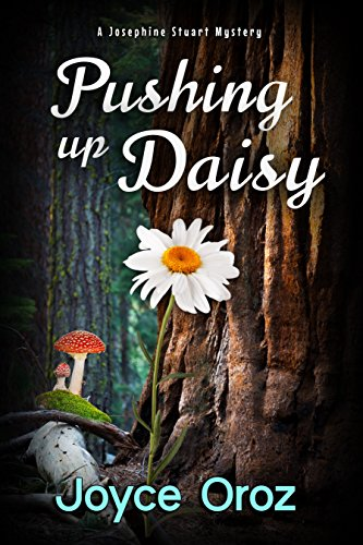 Pushing up Daisy: A Josephine Stuart Mystery (Josephine Stuart Mystery Series Book 9)