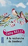 A la recherche du bonheur par Kelly