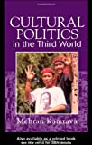 Cultural Politics in the Third World, Mehran Kamrava, 1857282655