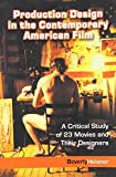 img - for Production Design in the Contemporary American Film: A Critical Study of 23 Movies and Their Designers by Beverly Heisner (2004-01-16) book / textbook / text book