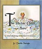 The Divine Child and the Hero, Claudio Naranjo, 0895561093