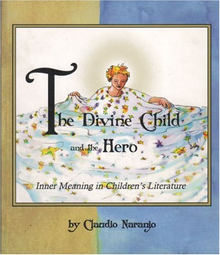 The Divine Child and the Hero: Inner Meaning in Children's Literature (Consciousness Classics) ebook