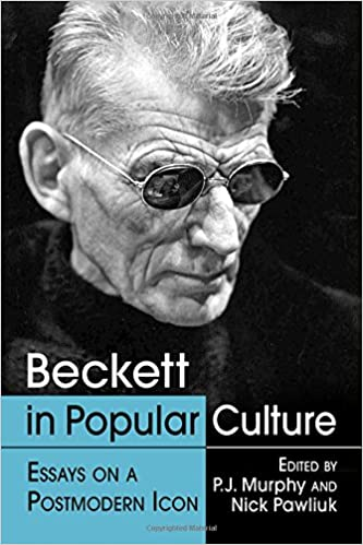 beckett in popular culture essays on a postmodern icon ca  beckett in popular culture essays on a postmodern icon ca p j murphy books
