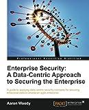 Enterprise Security, Aaron Woody, 1849685967