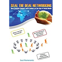 Seal The Deal - Networking: How Coaches Connect with Leaders in the Age of Social Media by Ms Suzi Pomerantz (2011-12-02)