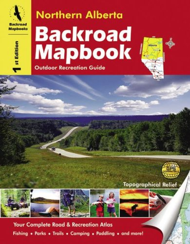 Northern Alberta: Outdoor Recreation Guide (Backroad Mapbooks)